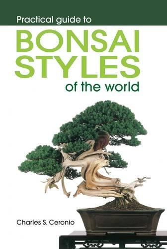 Practical guide to bonsai styles of the world por Charles S. Ceronio