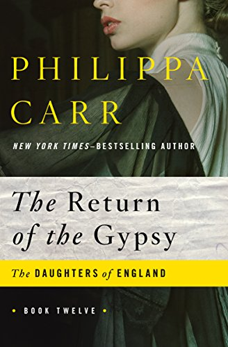 The Return Of The Gypsy (the Daughters Of England Book 12) por Philippa Carr epub