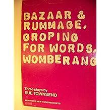 Bazaar and Rummage, Groping for Words, Womberang (New Theatrescripts)