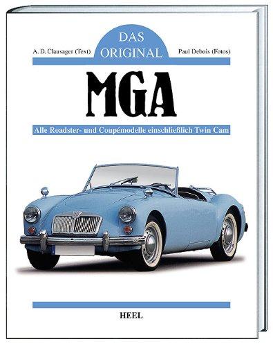 Das Original: MGA. Alle Roadster- und Coupemodelle einschließlich Twin Cam (Original Cami)