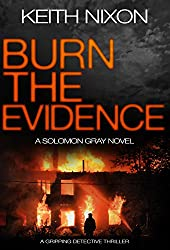 Burn the Evidence: A Gripping Detective Thriller (The Detective Solomon Gray Series Book 2)