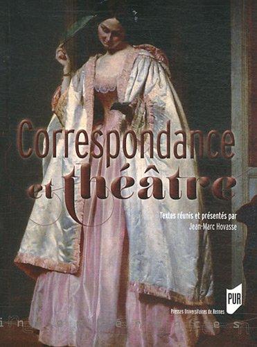 Correspondance et théâtre par Jean-Marc Hovasse