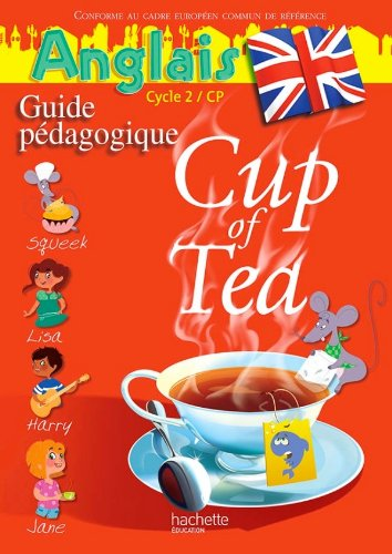 Cup of Tea Anglais CP - Guide pédagogique - Edition 2013