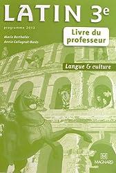 Latin 3e : Livre du professeur, programme 2012