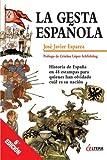 La Gesta Española: Historia de España en 48 estampas para quienes han olvidado cual es su nacion (Spanish Edition) by José Javier Esparza(2010-03-30)
