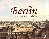 Berlin in alten Ansichten -