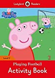 #2: Peppa Pig: Playing Football Activity Book- Ladybird Readers Level 2