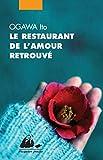 Telecharger Livres Le restaurant de l amour retrouve (PDF,EPUB,MOBI) gratuits en Francaise