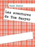 Les aventures de Tom Sawyer - Format Kindle - 9782322170609 - 4,99 €