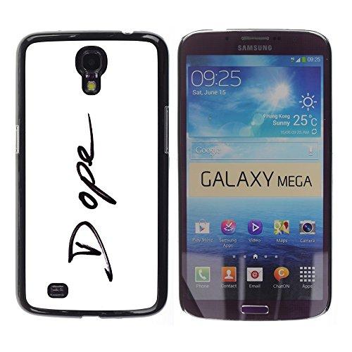 WonderWall Tapete Bunt Bild Handy Hart Schutz hülle Case Cover Schale Etui für Samsung Galaxy Mega 6.3 I9200 SGH-i527 - dope 420 Unterschrift minimalistische schwarz weiß