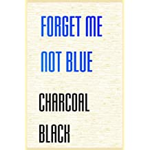 forget me not blue  charcoal black COLOE OF LOVE (Japanese Edition)
