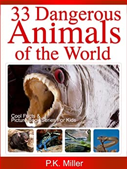 Ebooks 33 Dangerous Animals of the World (Cool Facts and Picture Book Series for Kids) Descargar Epub