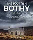 The Scottish Bothy Bible: The Complete Guide to Scotland's Bothies and How to Reach Them
