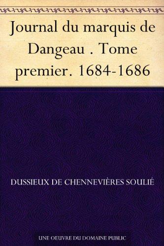 Couverture du livre Journal du marquis de Dangeau . Tome premier. 1684-1686