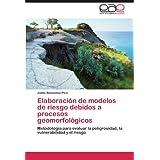 Elaboracion de Modelos de Riesgo Debidos a Procesos Geomorfologicos