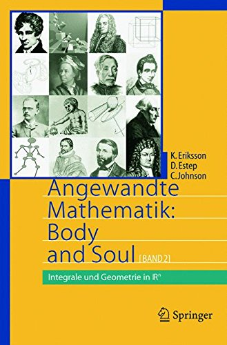 Angewandte Mathematik: Body & Soul. Band 1-3: Angewandte Mathematik: Body and Soul: Band 2: Integrale und Geometrie in IRn (Springer-Lehrbuch)