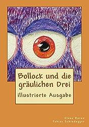 Bollock und die gräulichen Drei: illustrierte Ausgabe
