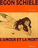Egon Schiele. L'amour et la mort