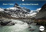 Entre Valais Et Oberland Bernois 2018: Paysages De Suisse