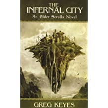 The Infernal City: An Elder Scrolls Novel (Elder Scrolls 1) by Greg Keyes (2010-06-25)