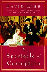 A Spectacle of Corruption: A Novel by David Liss (2004-03-16)