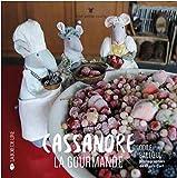 Cassandre ,la gourmande | Bailloeul, Odile. Auteur