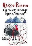 Scarica Libro Chi vuole uccidere Fred il tacchino (PDF,EPUB,MOBI) Online Italiano Gratis