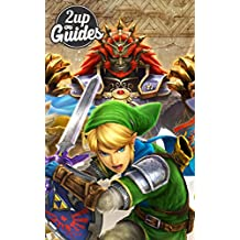 Hyrule Warriors Strategy Guide & Game Walkthrough – Cheats, Tips, Tricks, AND MORE! (English Edition)