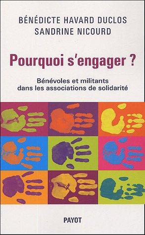 Pourquoi s'engager ? Bénévoles et militants dans les associations de solidarité