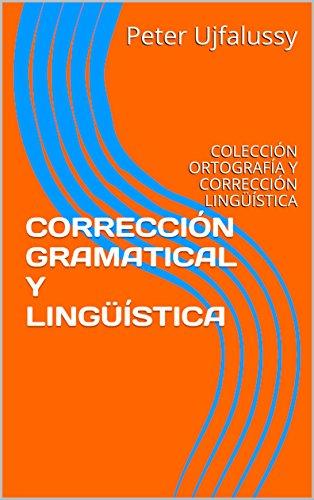 correccion-gramatical-y-linguistica-coleccion-ortografia-y-correccion-linguistica