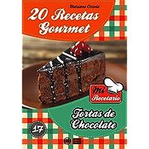 20 RECETAS GOURMET - TORTAS DE CHOCOLATE (Colección Mi Recetario nº 17) (Spanish Edition)