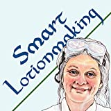 Smart Lotionmaking: The Simple Guide to Making Luxurious Lotions, or How to Make Lotion That's Better Than You Buy and Costs You Less (Smart Soap Making, Band 3)