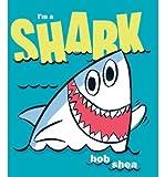 By Shea, Bob ( Author ) [ Im a Shark ] Apr - 2011 { Hardcover }