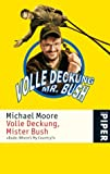 Volle Deckung, Mr. Bush: »Dude, Where`s My Country?«