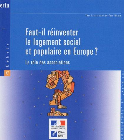 Faut-il réinventer le logement social et populaire en Europe? : Le rôle des associations par Yan Maury