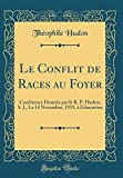 Le Conflit de Races Au Foyer: Conference Donnee Par Le R. P. Hudon, S. J., Le 14 Novembre, 1915, a Edmonton (Classic Reprint)