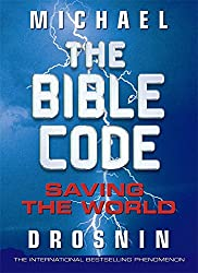 The Bible Code III: Saving the World