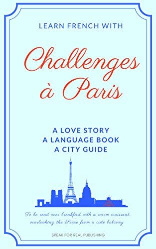Couverture du livre LEARN FRENCH WITH CHALLENGES À PARIS: A short story in French for beginners with highly curated dialogues