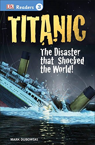 DK Readers L3: Titanic: The Disaster That Shocked the World! (DK Readers Level 3)