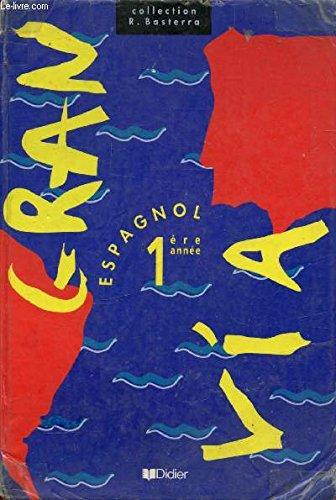Gran via, Espagnol, tome 1, 4e LV2 et seconde LV3 manuel. Manuel