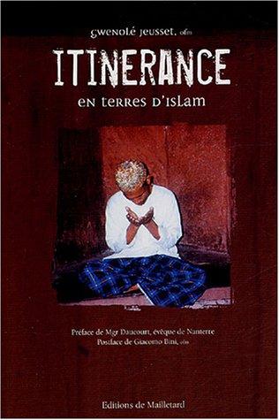 Itinérance en terres d'islam : Au risque de l'esprit d'Assise par Gwenolé Jeusset