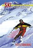 Le ski perfection : Perfectionnement - Sport Loisirs - Ski alpin