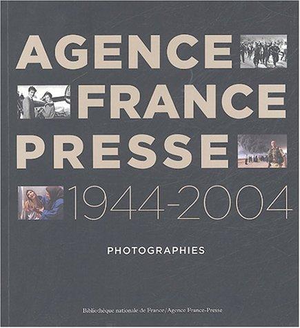 Agence France Presse 1944-2004