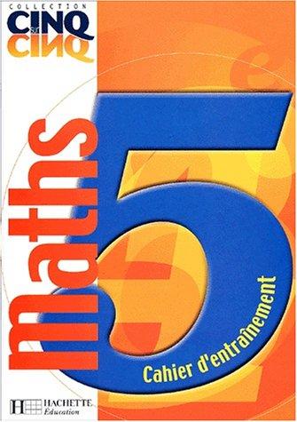 Maths 5ème. Cahier d'entraînement