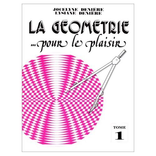 La géométrie pour le plaisir, tome 1