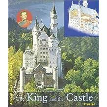 The King and his Castle Neuschwanstein; Der König und sein Schloß Neuschwanstein, engl. Ausg. (Adventures in Art and Architecture)
