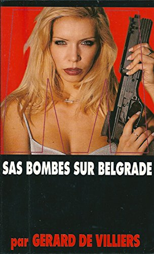 Bombes sur Belgrade. SAS numéro 136 par Gérard de Villiers