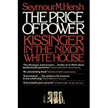 The Price of Power: Kissinger in the Nixon White House (English Edition)