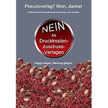 Pseudoverlag? Nein, danke!: Infos über Zuschussverlage - fair geht anders (German Edition)