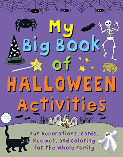 My Big Book of Halloween Activities: Fun Decorations, Cards, Recipes, and Coloring for the Whole Family